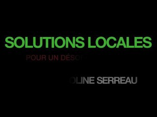 Solutions locales pour un désordre global - BA (31/03/10)