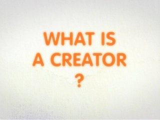 What is a creator?