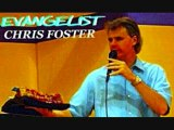 CHRIS FOSTER MINISTRIES / MIRACLE FIRE CRUSADES