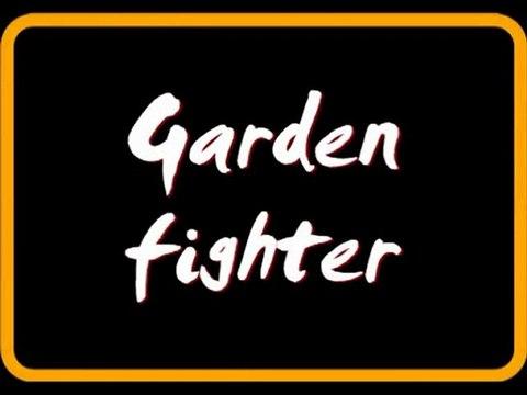 Garden fighter