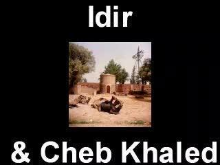 Idir & Cheb Khaled - Zwit Rwit -
