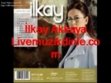 Ilkay Akkaya Gelmedin Diye livemuzikdinle.com
