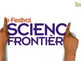 Le 26ème Festival Science Frontières