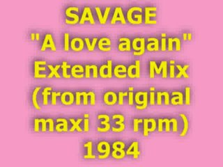 """SAVAGE """"A love again"""" Extended Mix 1984"""