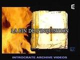 Dossiers de l'inquisition, La fin de l'inquisition - 1 de 3