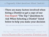 Huntsville Dentist 7 Top Questions for your Cosmetic Dentis