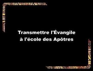 Transmettre l'Evangile