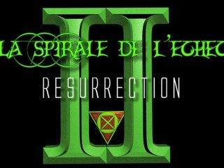 Teaser 2# - la Spirale de l'échec II Résurrection - Régis