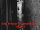 Tabu Feveran ft  Eternal İhtiyar - Sokakta