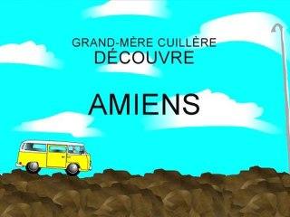 Les voyages de Grand-Mère Cuillère 3# - Amiens