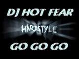 DJ HOT-FEAR HARDSTYLE go go GO