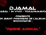 REGNE ANIMAL / SOCIOPATHE - Djamal Kabal In Vivo Torapamavoa