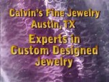 Custom Jewelry Austin TX 78731 Calvins Fine Jewelry