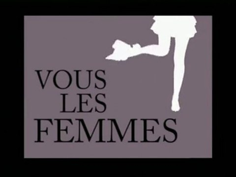Vous les femmes