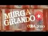Trailer Murga Girando - Gira de Agarrate Catalina Cuba 2010