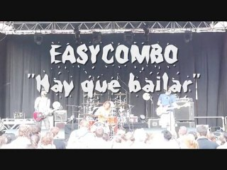 "EASYCOMBO ""Hay que Bailar"" - Live Juillet 2010 - Chambery"