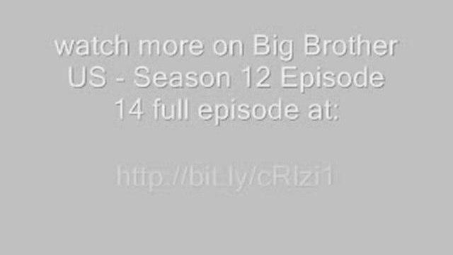 Big Brother US - Season 12 Episode 14 Exclusive Video