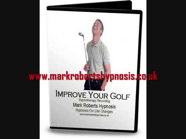 Improve Your Golf Hypnosis Mark Roberts Hypnosis