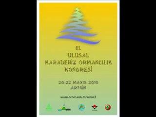 III. Ulusal Karadeniz Ormancılık Kongresi Artvin