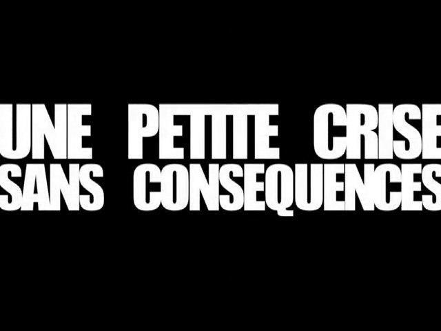 Une petite crise sans conséquences ( Le Film )