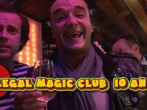 illegal magic club 10 ans déjà - Le Club de Magie Parisien