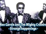 Rex Garvin and The Mighty Cravers - Strange happenings