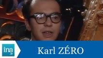 Karl Zéro répond à Karl Zéro - Archive INA