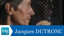 Les confessions de Jacques Dutronc - Archive INA