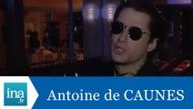 Antoine De Caunes répond à Antoine De Caunes (Deuxième partie) - Archive INA