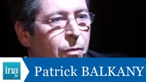 "La question qui tue Patrick Balkany ""La politique"" - Archive INA"