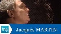 Les confessions de Jacques Martin - Archive INA