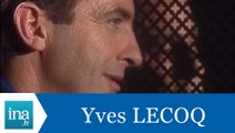 Les confessions d'Yves Lecoq - Archive INA