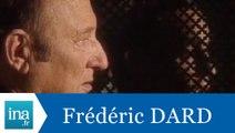 Les confessions de Frédéric Dard - Archive INA