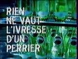 Publicité Rien Ne Vaut L'ivresse D'un Perrier 1997
