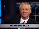 Real Time With Bill Maher: New Rule - The Amazing Space