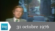 20h Antenne 2 du 31 octobre 1976 - Archive INA