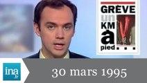 20h France 2 du 30 mars 1995 - grèves dans les transports - Archive INA