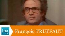 """François Truffaut """"Critique, c'est l'inspecteur des travaux finis"""" - Archive INA"""