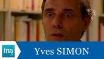 Qui est Yves Simon ? - Archive INA