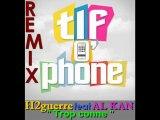 Remix de O'phone de TLF par H2guerre et Al kan__(Trop conne)