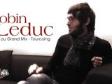 Robin Leduc - Interview 2010 au Grand Mix - Tourcoing