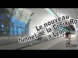 Nouveau tunnel de la Croix Rousse - Lyon