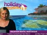 Martinique Holidays | Martinique Vacation Rental Homes
