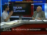 İslâm ve Kapitalizm - 3 Temmuz 2011 / Eren ERDEM ve Yılmaz YUNAK (2. Kısım) ✦ Güncel Meydan