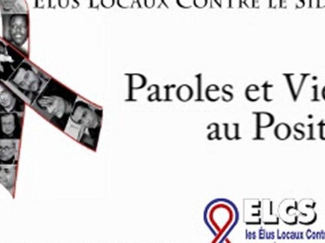 Paroles et Vies au Positif - 13 Temoignages pour la vie - Ensemble, luttons contre le sida avec ELCS