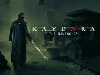 KAYDARA THE MAKING OF