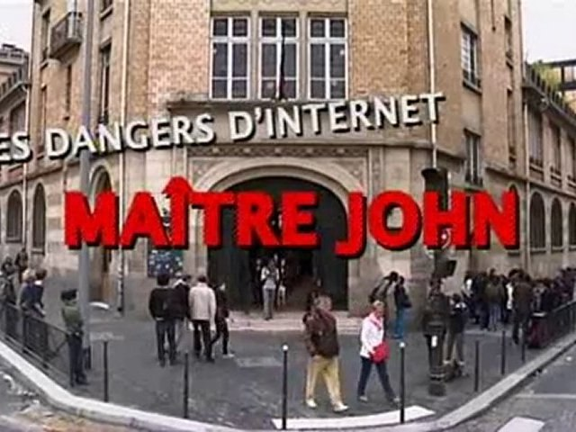 Dangers d'internet, Maitre John