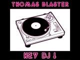 Thomas Blaster-Hey Dj ! (ALBUM AVAILABLE IN JANUARY)