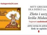 Mity greckie dla dzieci cz 2 Król Midas - bajka mp 3 audio