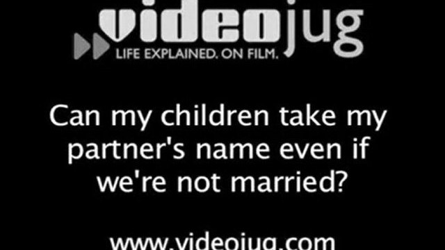 Having Children : Can my children take my partner's name even if we're not married?